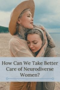 How Can We Take Better Care of Neurodiverse Women_